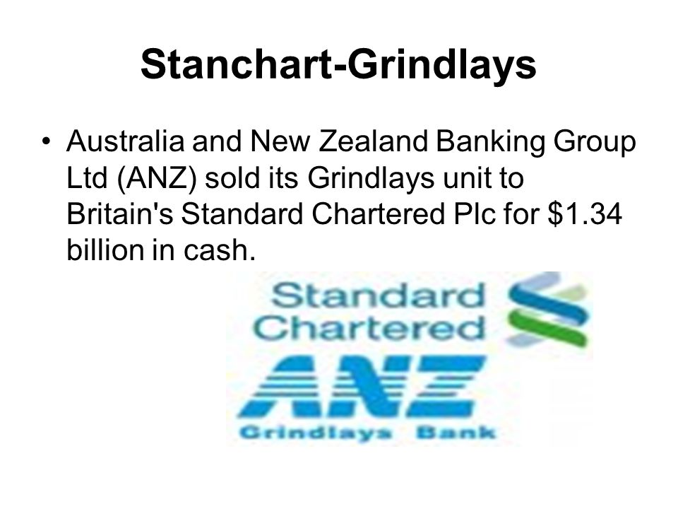 merger between anz grindlays and standard chartered bank Australia and new zealand banking group ltd's (anz) operations in the middle l asl  the subsequent merger of grindlays into standard chartered in 2002.