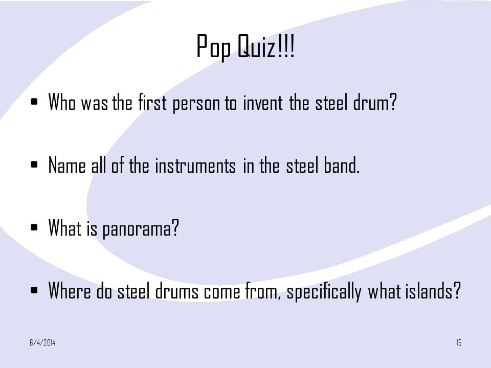 Pop Quiz!!! Who was the first person to invent the steel drum