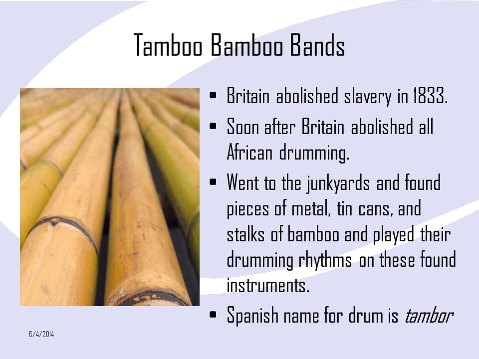 Tamboo Bamboo Bands Britain abolished slavery in 1833.