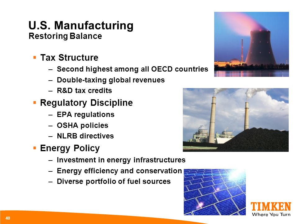 U.S. Manufacturing Tax Structure Regulatory Discipline Energy Policy