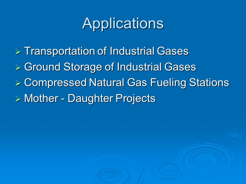 Applications Transportation of Industrial Gases