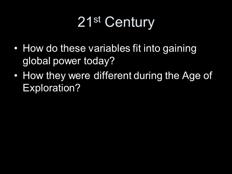 21st Century How do these variables fit into gaining global power today.