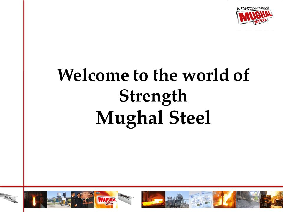 Welcome to the world of Strength Mughal Steel