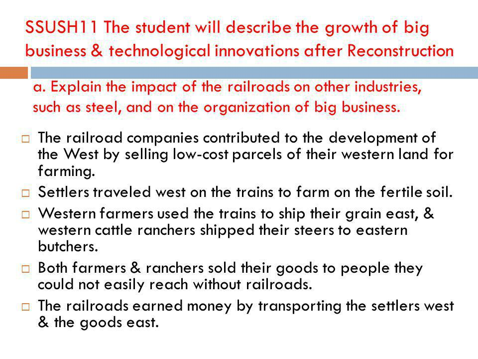 SSUSH11 The student will describe the growth of big business & technological innovations after Reconstruction