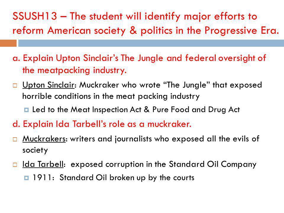 SSUSH13 – The student will identify major efforts to reform American society & politics in the Progressive Era.