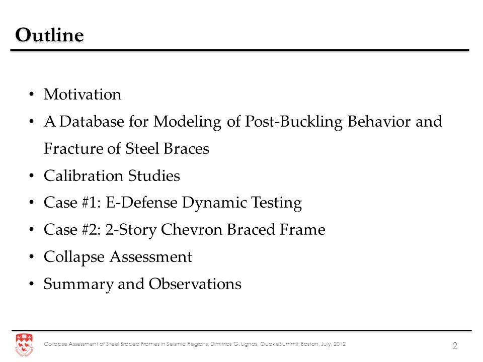 Outline Motivation. A Database for Modeling of Post-Buckling Behavior and Fracture of Steel Braces.