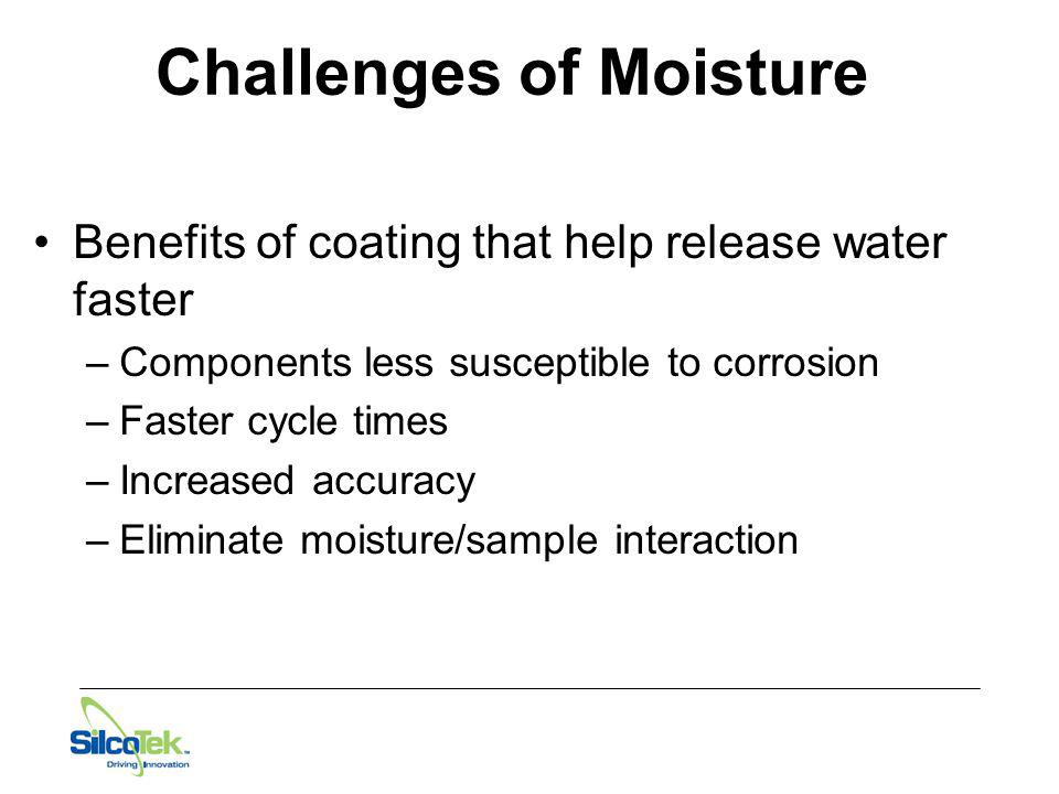 Challenges of Moisture