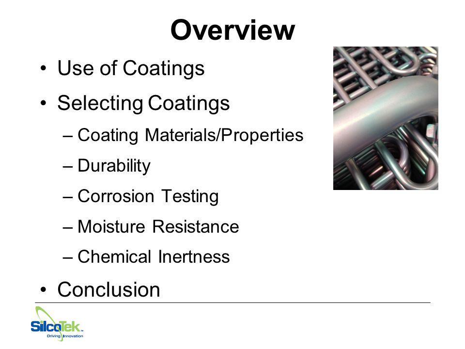 Overview Use of Coatings Selecting Coatings Conclusion