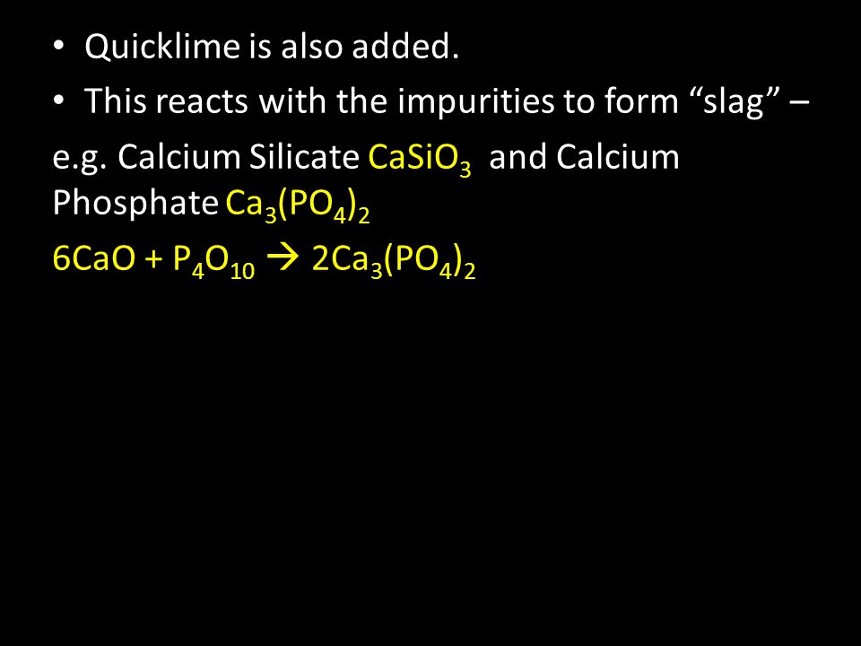 Quicklime is also added.
