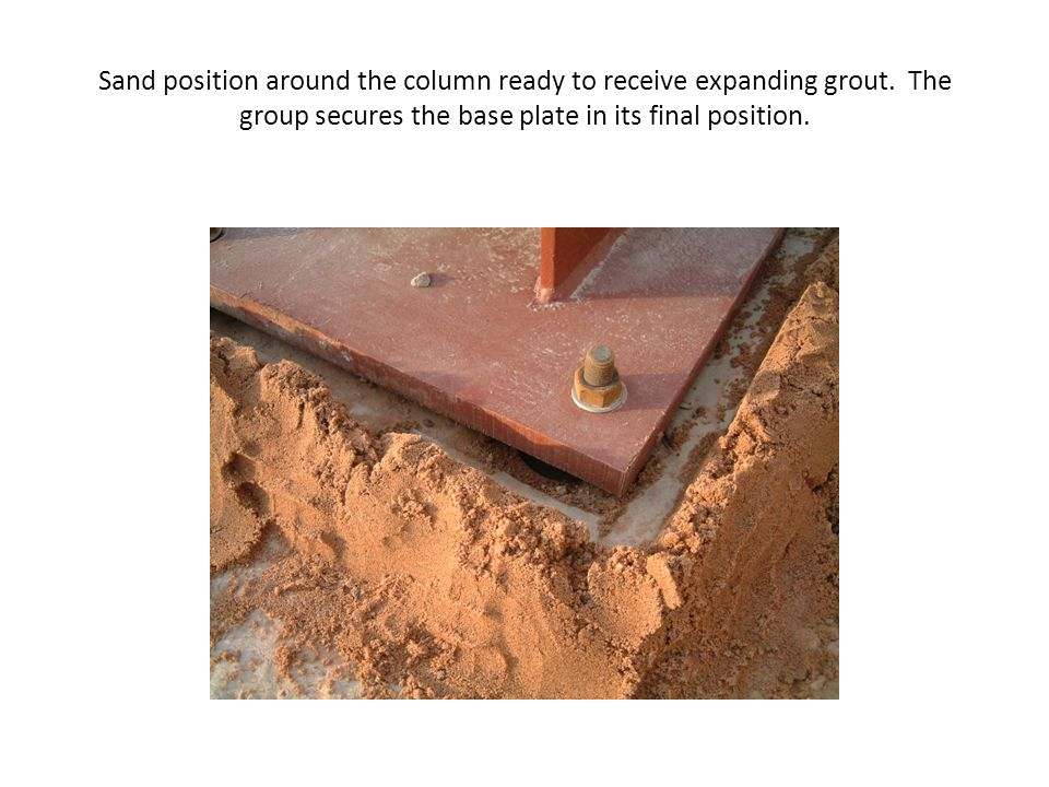 Sand position around the column ready to receive expanding grout
