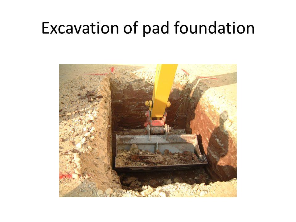 Excavation of pad foundation