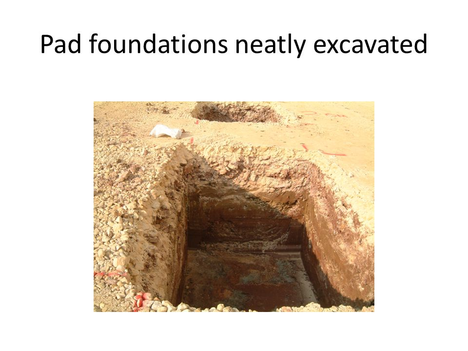 Pad foundations neatly excavated
