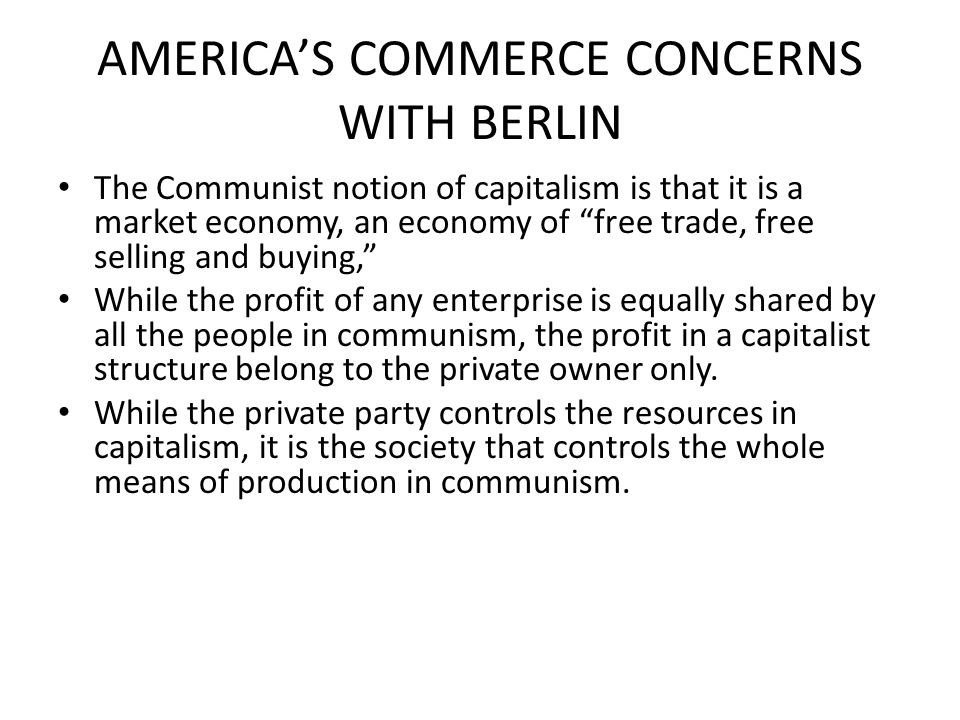 AMERICA'S COMMERCE CONCERNS WITH BERLIN