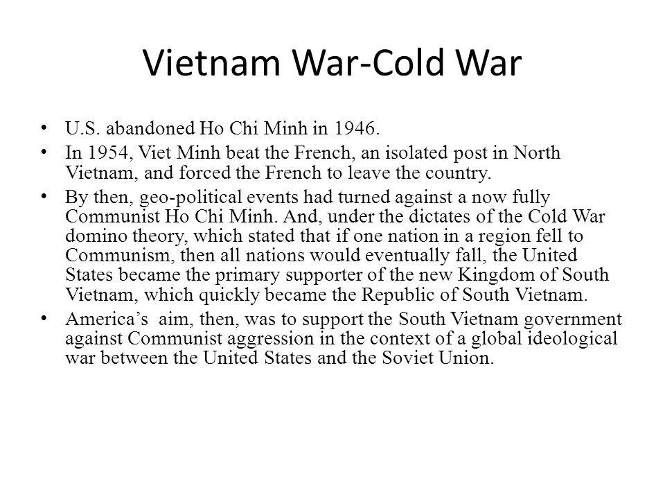 Vietnam War-Cold War U.S. abandoned Ho Chi Minh in 1946.