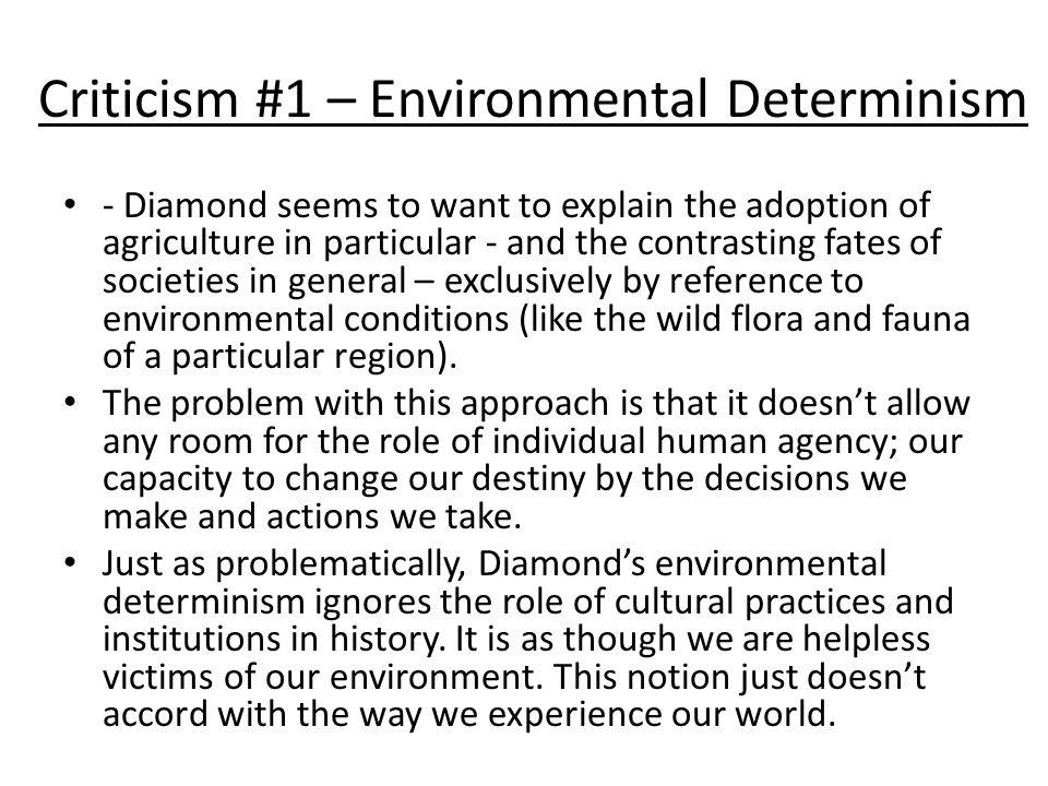 Criticism #1 – Environmental Determinism