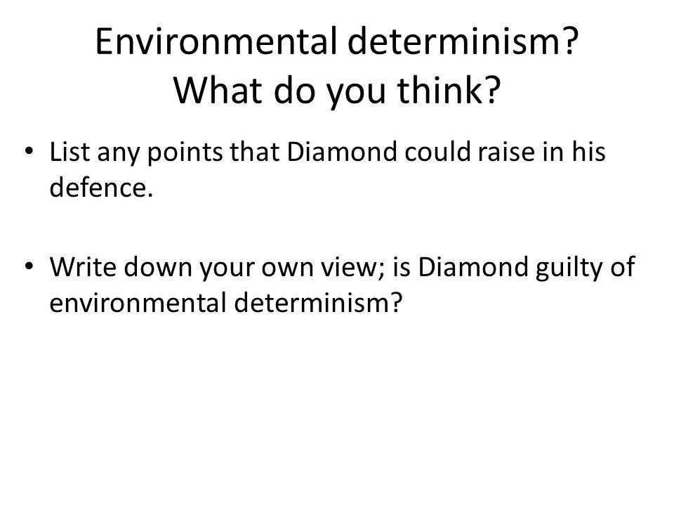 Environmental determinism What do you think