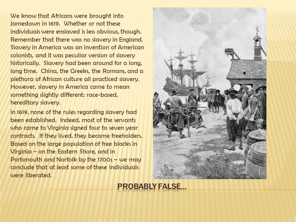 We know that Africans were brought into Jamestown in 1619