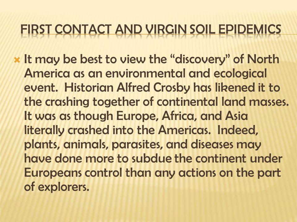 First Contact and Virgin Soil Epidemics