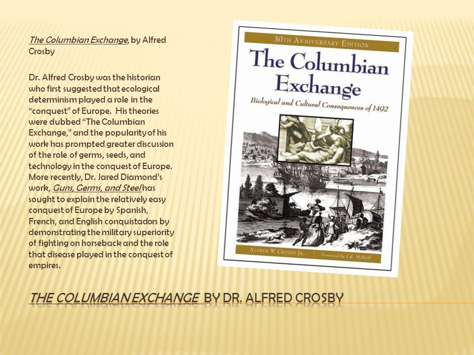 The Columbian Exchange by Dr. Alfred Crosby