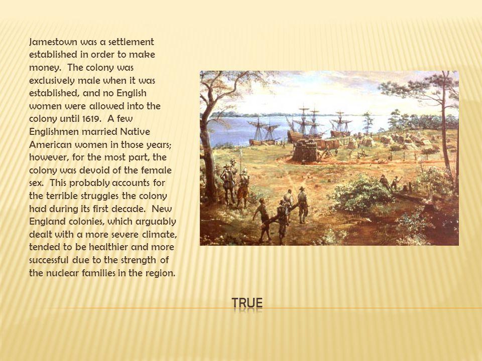 Jamestown was a settlement established in order to make money