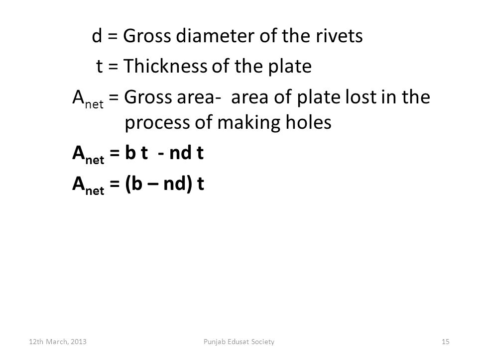 d = Gross diameter of the rivets t = Thickness of the plate