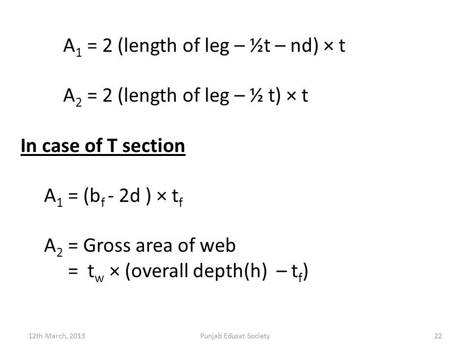 A1 = 2 (length of leg – ½t – nd) × t A2 = 2 (length of leg – ½ t) × t