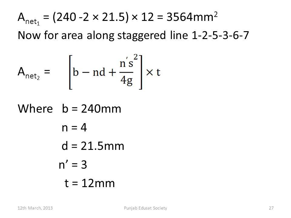 Anet1 = (240 -2 × 21.5) × 12 = 3564mm2 Anet2 = Where b = 240mm n = 4