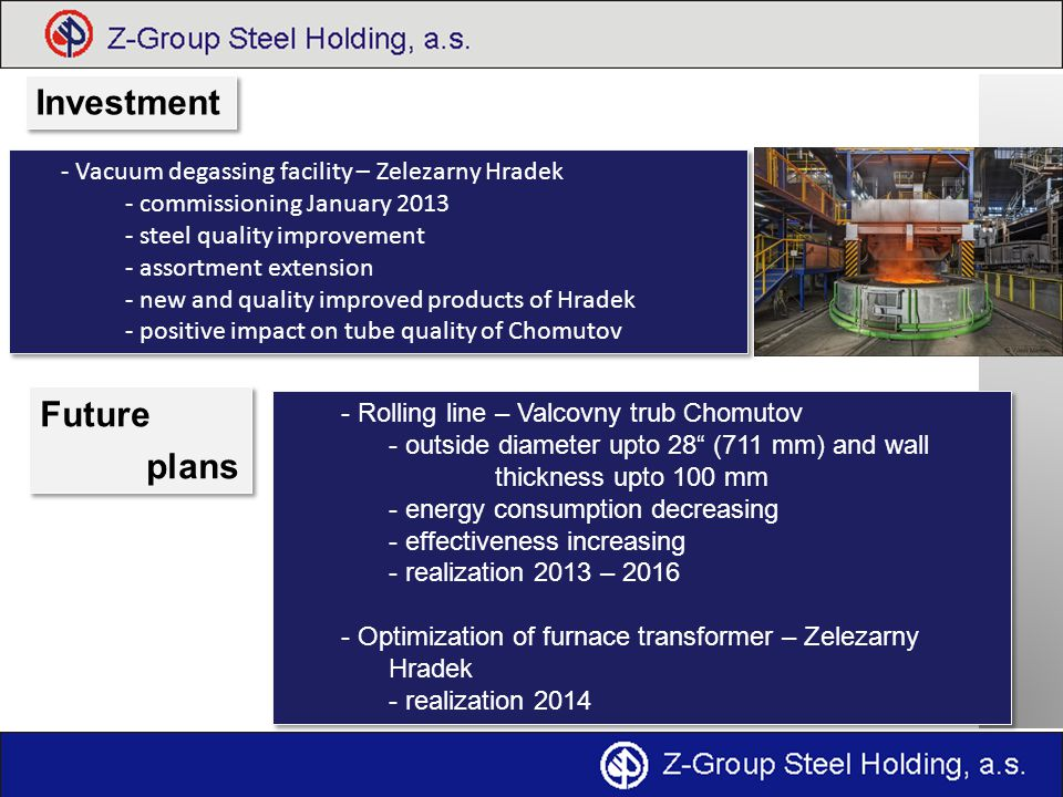 Investment Future plans - Vacuum degassing facility – Zelezarny Hradek