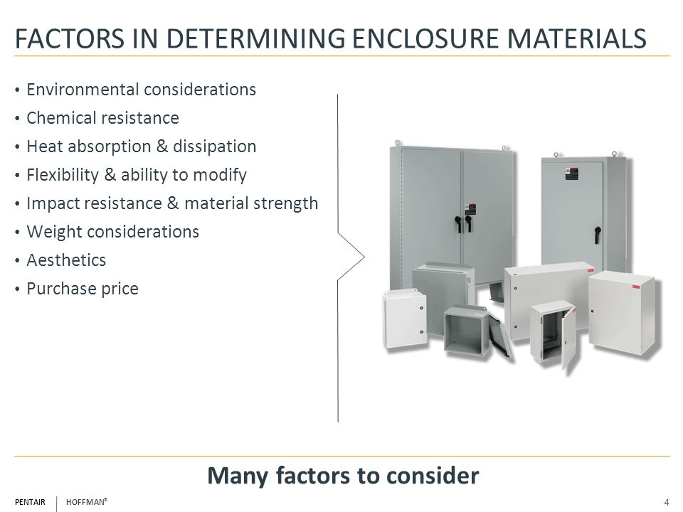 FACTORS IN DETERMINING ENCLOSURE MATERIALS