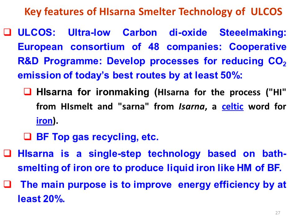 Key features of HIsarna Smelter Technology of ULCOS