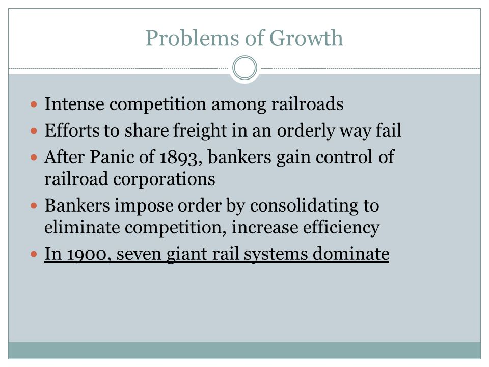 Problems of Growth Intense competition among railroads
