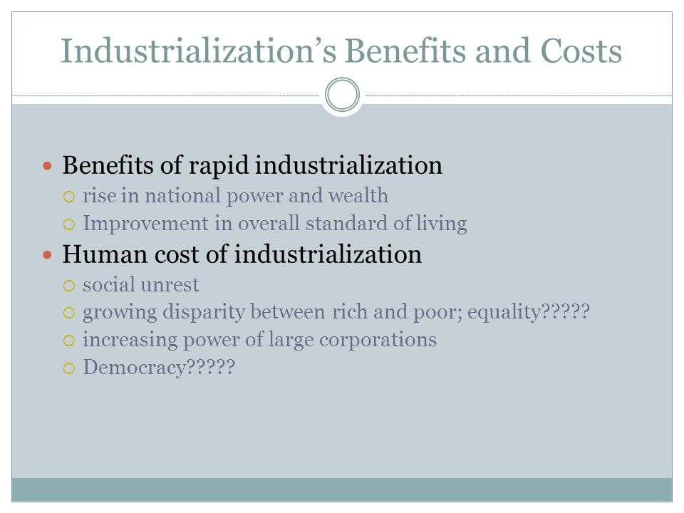 Industrialization's Benefits and Costs
