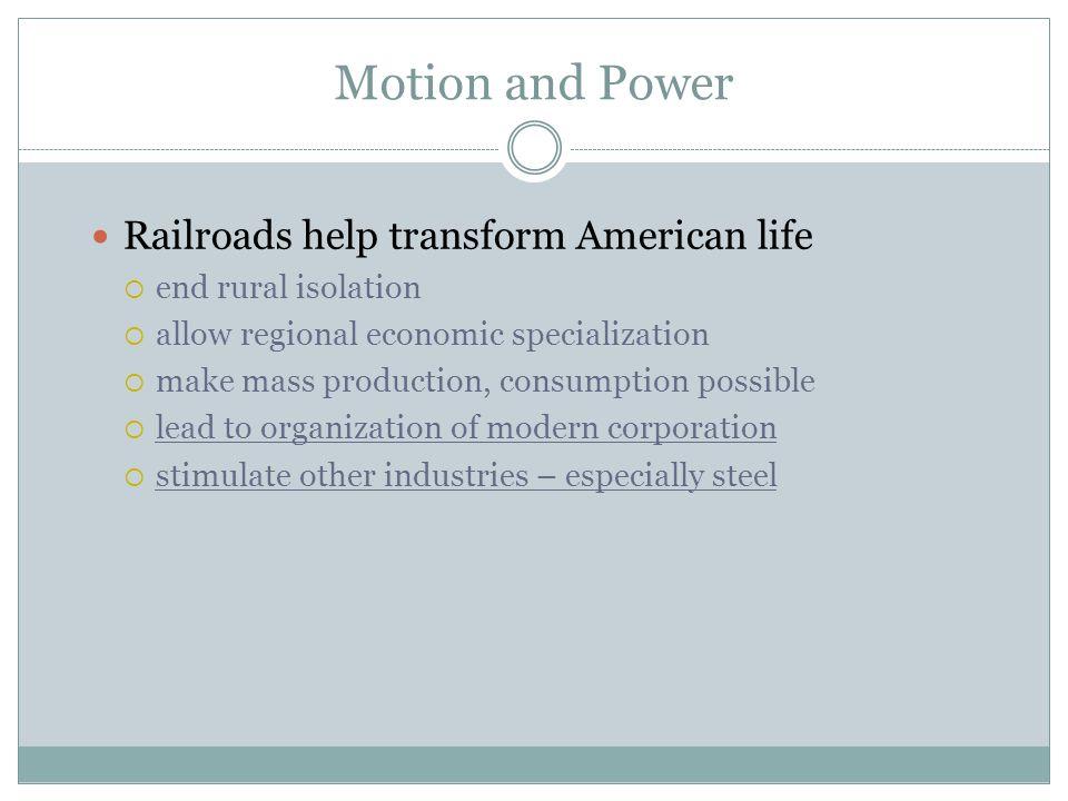 Motion and Power Railroads help transform American life