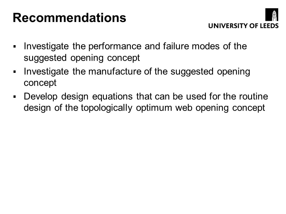 Recommendations Investigate the performance and failure modes of the suggested opening concept.