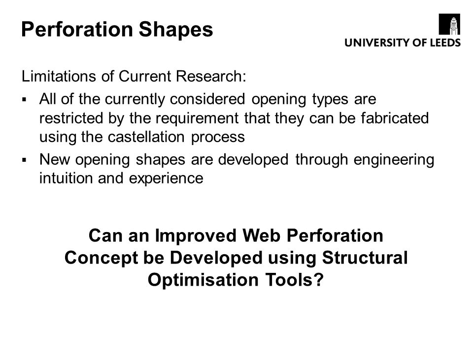 Perforation Shapes Limitations of Current Research: