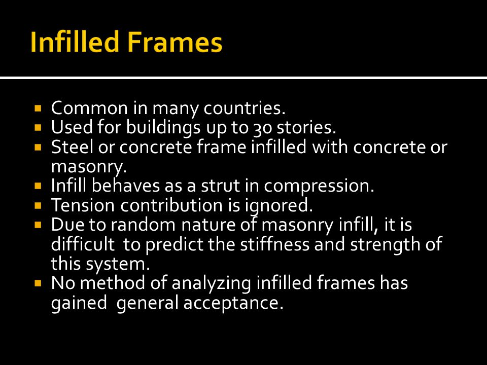 Infilled Frames Common in many countries.