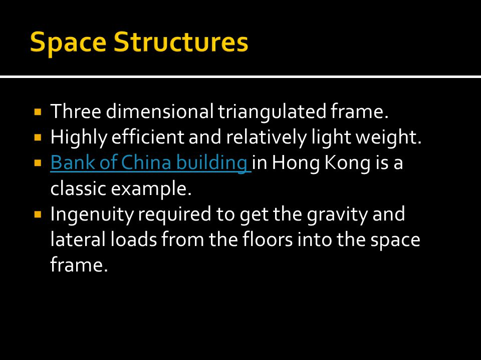 Space Structures Three dimensional triangulated frame.
