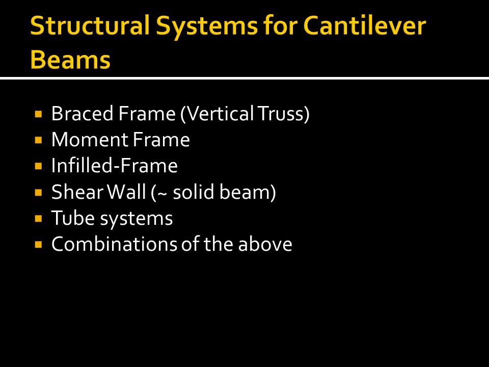 Structural Systems for Cantilever Beams