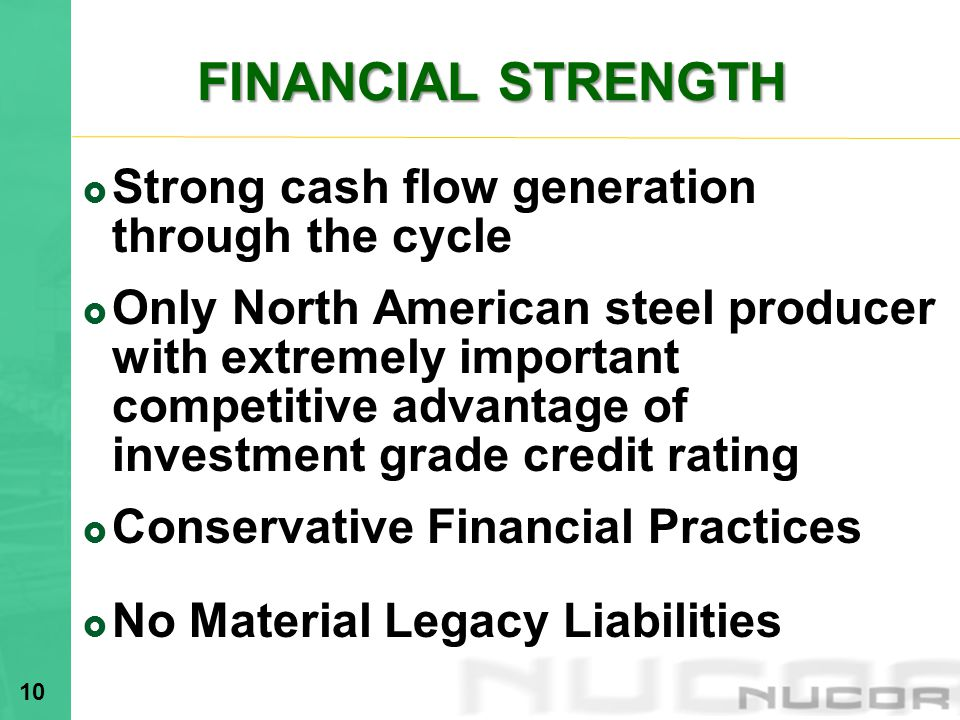 FINANCIAL STRENGTH Strong cash flow generation through the cycle.