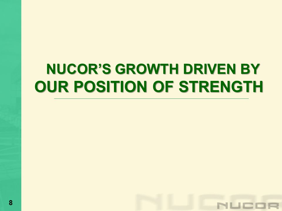 NUCOR'S GROWTH DRIVEN BY