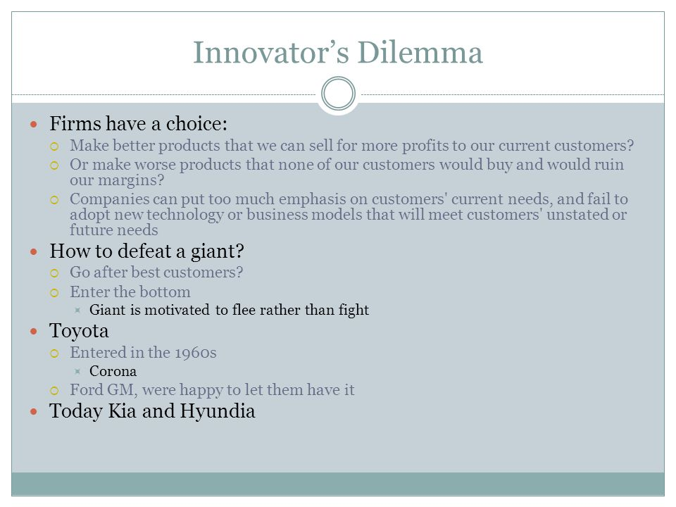 Innovator's Dilemma Firms have a choice: How to defeat a giant Toyota