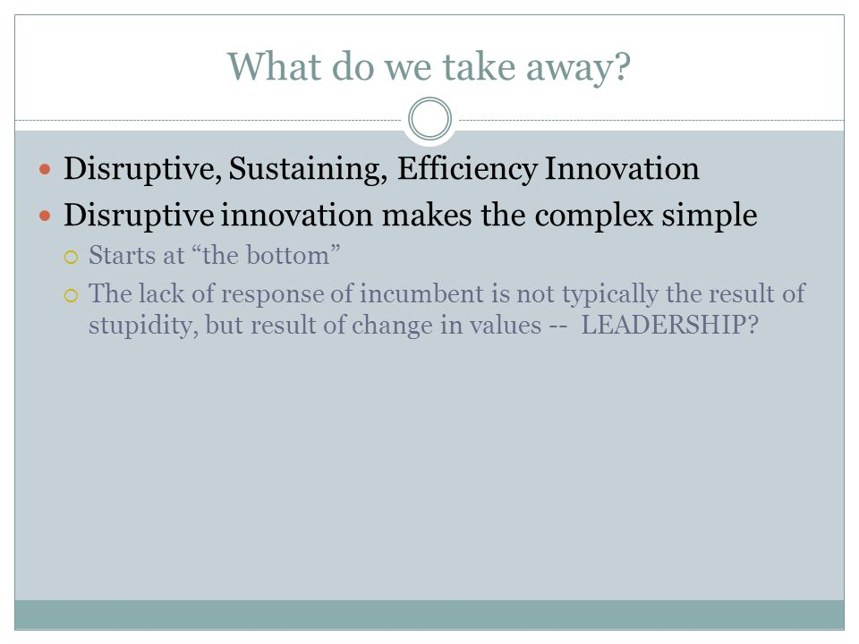 What do we take away Disruptive, Sustaining, Efficiency Innovation