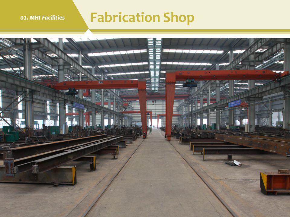 Fabrication Shop 02. MHI Facilities Modern Heavy Industries Ltd.