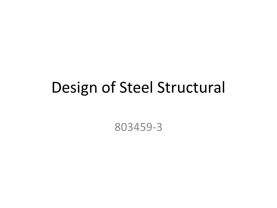 Design of Steel Structural