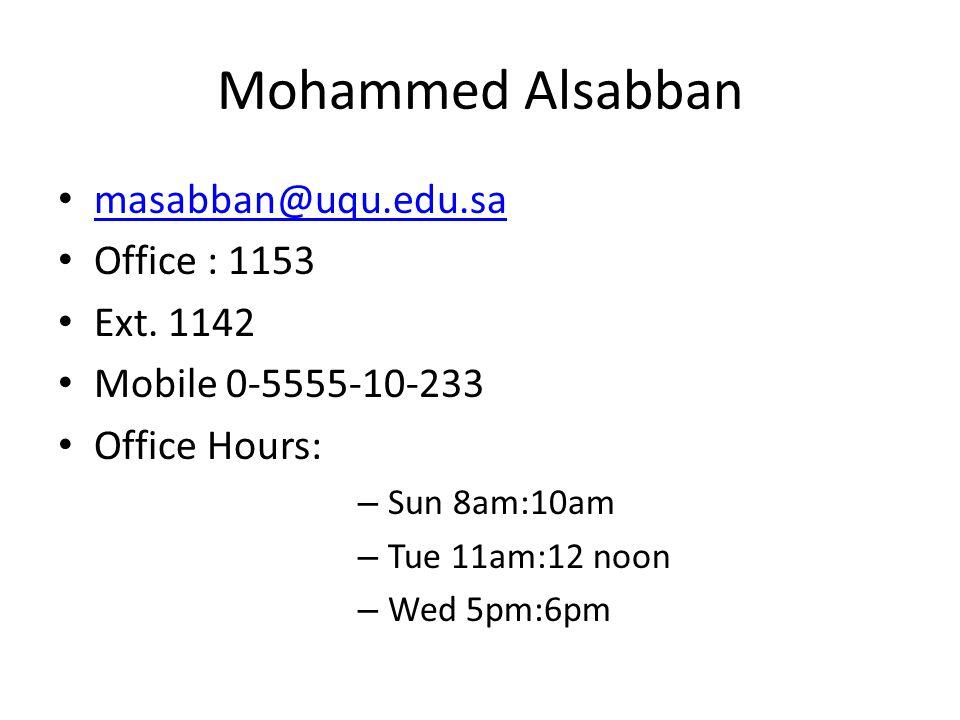 Mohammed Alsabban masabban@uqu.edu.sa Office : 1153 Ext. 1142