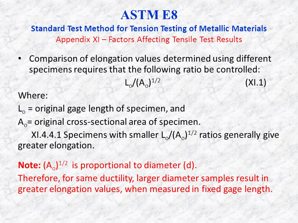 ASTM E8 Standard Test Method for Tension Testing of Metallic Materials Appendix XI – Factors Affecting Tensile Test Results