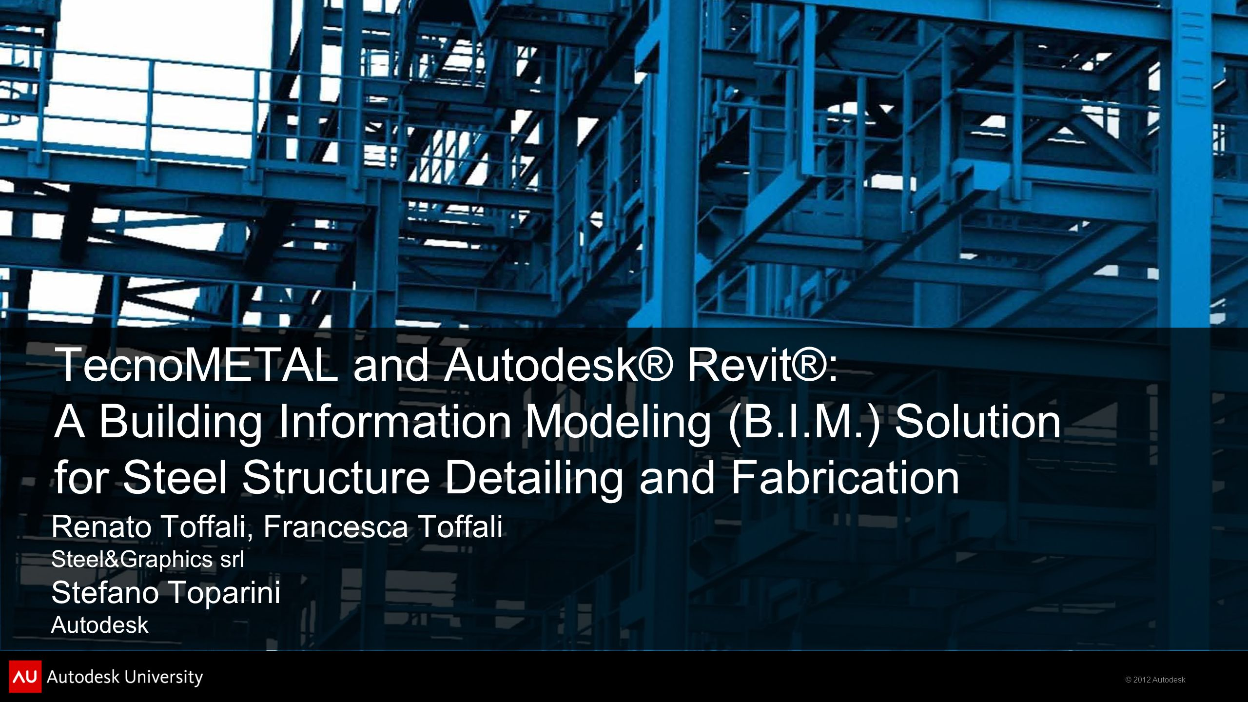 TecnoMETAL and Autodesk® Revit®: A Building Information Modeling (B. I