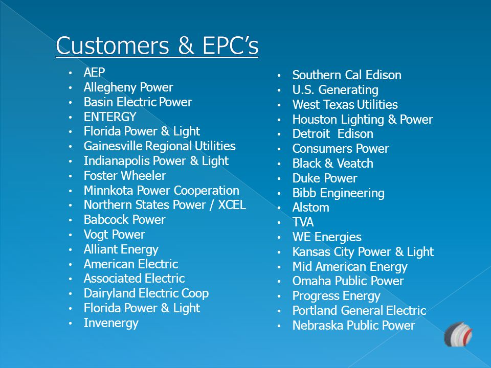 Customers & EPC's AEP Southern Cal Edison Allegheny Power