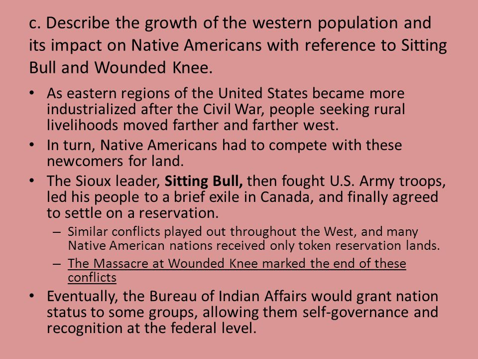 c. Describe the growth of the western population and its impact on Native Americans with reference to Sitting Bull and Wounded Knee.