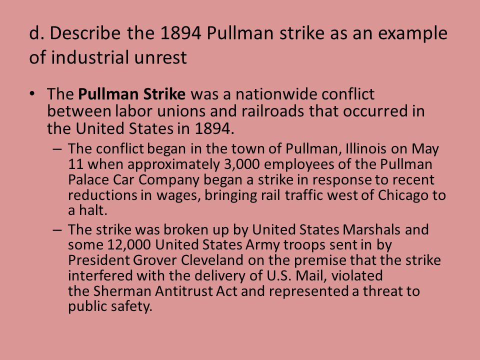 d. Describe the 1894 Pullman strike as an example of industrial unrest